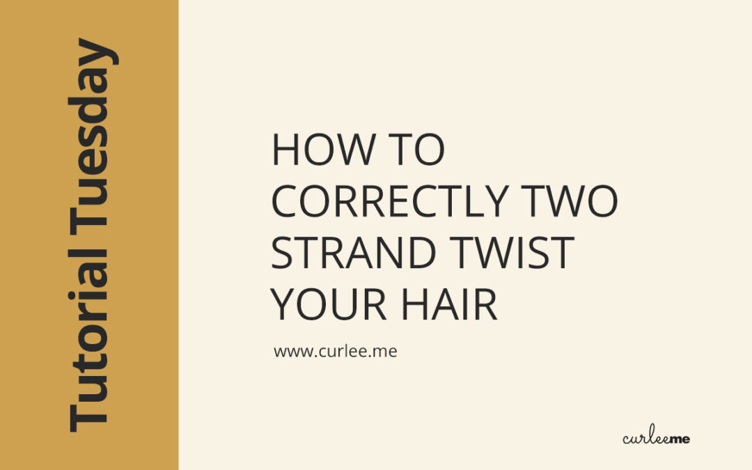 How to correctly two strand twist your hair