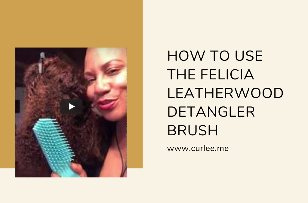 How to use the Felicia Leatherwood Detangler Brush
